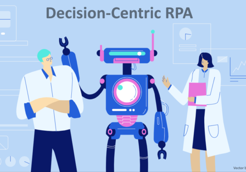Decision-Centric RPA – Robotic Process Automation